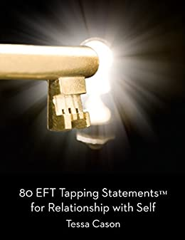 80 EFT Tapping Statements for Relationship with Self (English Edition) par [Cason, Tessa]