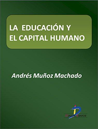 La educación y el capital humano  (Este capítulo pertenece al libro La política industrial) por Andrés Muñoz Machado