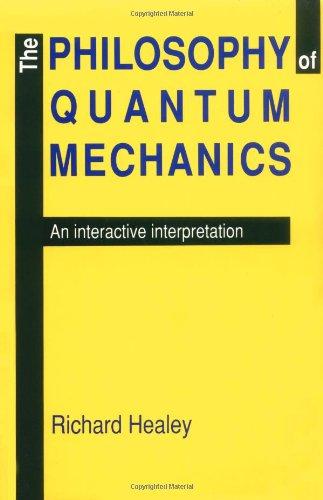 The Philosophy of Quantum Mechanics Paperback: An Interactive Interpretation