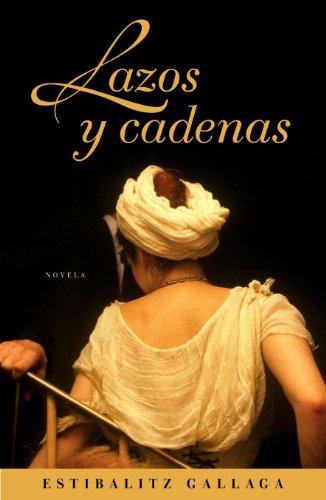 Lazos y cadenas (Spanish Edition)