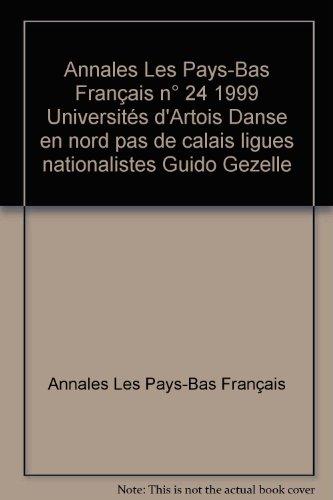 Annales Les Pays-Bas Français n° 24 1999 Universités d'Artois Danse en nord pas de calais ligues nationalistes Guido Gezelle