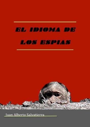 El idioma de los espías (Teatro actual nº 1) por Juan Alberto  Salvatierra