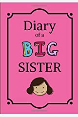 Diary of a Big Sister: Lined Composition Journal Notebook for Girls (Big Sister Book) Paperback