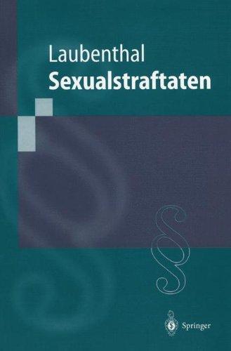Sexualstraftaten: Die Delikte Gegen die Sexuelle Selbstbestimmung (Springer-Lehrbuch) (German Edition) by Klaus Laubenthal (2000-09-18)