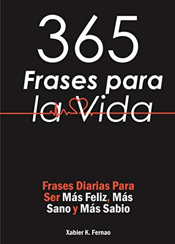 365 Frases Para La Vida Frases Diarias Para Ser Más Feliz