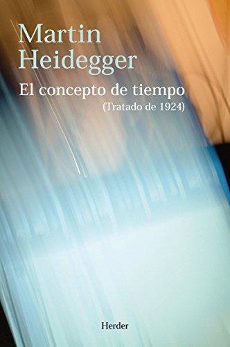 El concepto de tiempo: (tratado de 1924) por Martin Heidegger