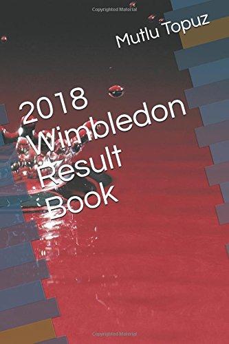 2018 Wimbledon Result Book por Mutlu Topuz