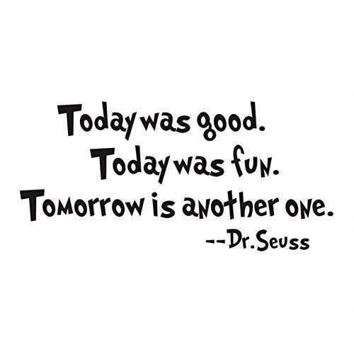 SJXWOL Wandaufkleber Zitat Dr.Seuss Schwarz selbstklebend war Heute gut Wandtattoo 58 * 27.9 (Dr Hintergrund Seuss)