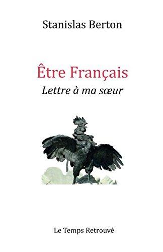 Etre français: Lettre à ma soeur par Stanislas Berton