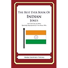 The Best Ever Book of Indian Jokes: Lots and Lots of Jokes Specially Repurposed for You-Know-Who by Mark Geoffrey Young (2012-01-30)