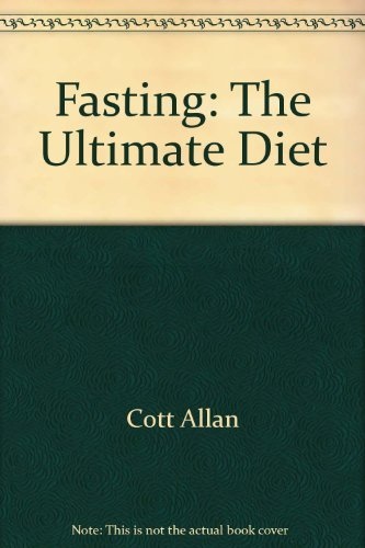 Fasting: The Ultimate Diet by Allan Cott (1982-05-01)