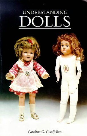 Understanding Dolls by Caroline Goodfellow (1995-09-06)