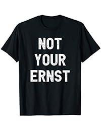 Not Your Ernst I Lustiges Denglisch Nicht Dein Ernst  T-Shirt