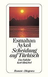 Scheidung auf Türkisch: Ein Fall für Kati Hirschel (detebe)
