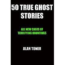 50 True Ghost Stories