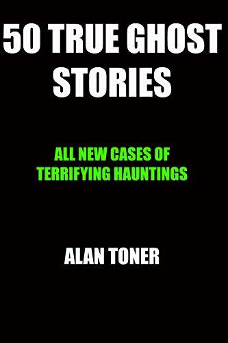 50 True Ghost Stories (English Edition) eBook: Alan Toner: Amazon ...