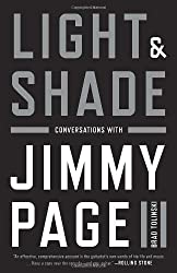 Light and Shade: Conversations with Jimmy Page by Brad Tolinski (2013-10-01)