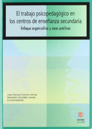 El Trabajo Psicopedagógico En Los Centros De Enseñanza Secundaria. (Coleccion Orientacion) por José Manuel Coronel Llamas
