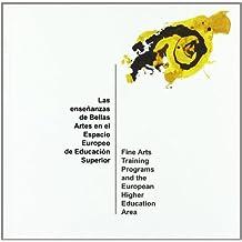 Las Enseñanzas de Bellas Artes En el Espacio Europeo de Educación Superior. Tomo I - Tomo 2 (Fuera de colección)