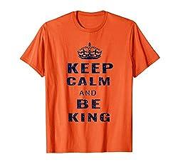 Königstag Oranje BEHALTEN SIE RUHE UND SEIN SIE KÖNIG T-Shirt