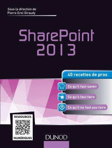 SharePoint 2013 - 40 recettes de pros
