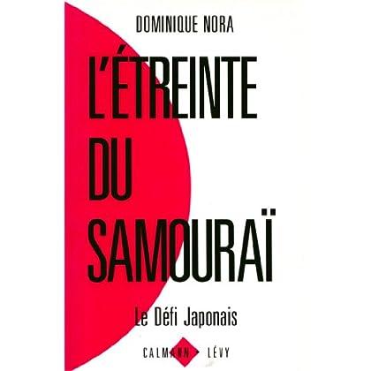 L'Etreinte du samouraï : Le défi japonais (Documents, Actualités, Société t. 550)