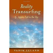 By Zeland, Vadim [ Reality Transurfing 5: Apples Fall to the Sky ] [ REALITY TRANSURFING 5: APPLES FALL TO THE SKY ] Nov - 2011 { Paperback }