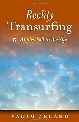 Zeland, Vadim [ Reality Transurfing 5: Apples Fall to the Sky ] [ REALITY TRANSURFING 5: APPLES FALL TO THE SKY ] Nov - 2011 { Paperback }