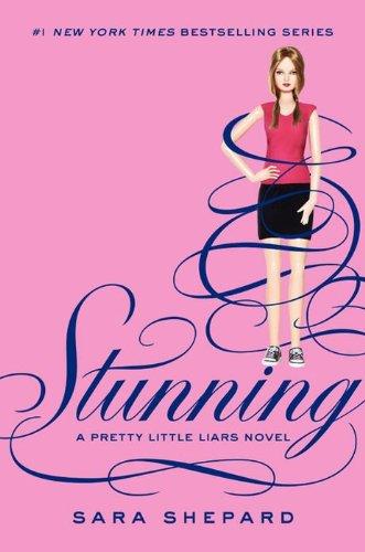 Pretty Little Liars #11: Stunning (English Edition) por Sara Shepard