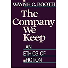 [(The Company We Keep: An Ethics of Fiction)] [Author: Wayne C. Booth] published on (January, 1990)