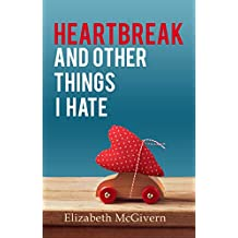 Heartbreak and Other Things I Hate: a second chance romantic comedy