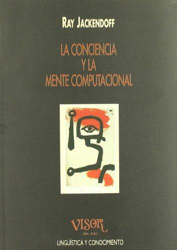La conciencia y la mente computacional (Crecimiento Interior) por Ray Jackendoff