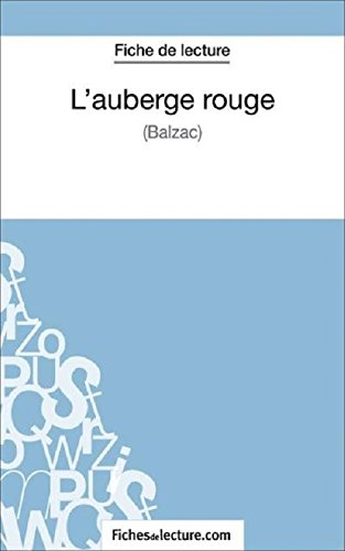 L'auberge rouge de Balzac (Fiche de lecture): Analyse complte de l'oeuvre Format Kindle