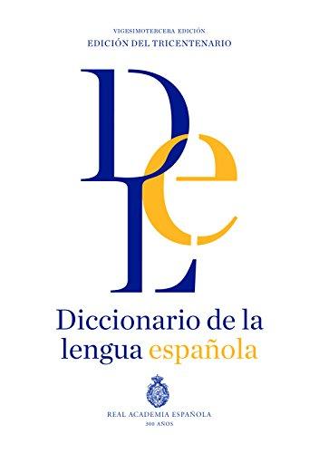 Diccionario de la lengua Española. Vigesimotercera edición. Versión normal (Diccionario Espasa)