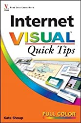 Internet Visual Quick Tips by Kate Shoup (2008-08-11)