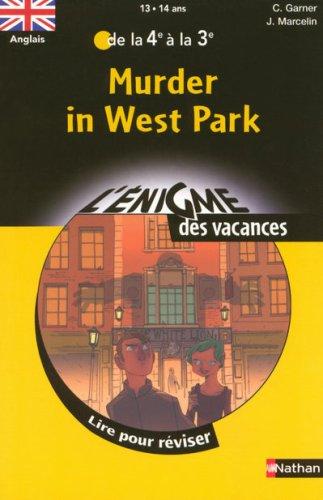 Murder in West Park : Lire pour réviser de la 4e à la 3e