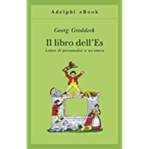 Il libro dell'Es: Lettere di psicoanalisi a un'amica (Gli Adelphi Vol. 266) (Italian Edition)