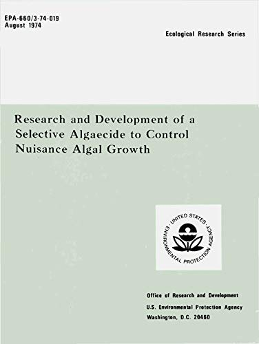 Research and Development of a Selective Algaecide to Control Nuisance Algal Growth (English Edition)