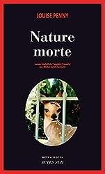 Nature morte: Une enquête de l'inspecteur-chef Armand Gamache