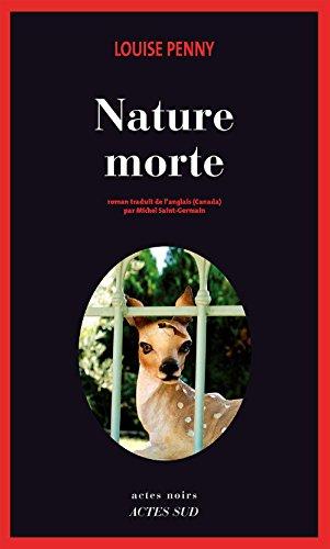 Nature morte: Une enquête de l'inspecteur-chef Armand Gamache (Actes noirs) (French Edition)