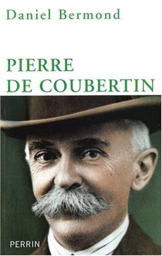 Pierre de Coubertin / Daniel Bermond | Bermond, Daniel