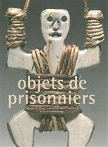 Objets de prisonniers : Collection du Musée international de la Croix-Rouge et du Croissant-Rouge Pdf - ePub - Audiolivre Telecharger