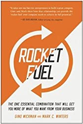 [(Rocket Fuel: The One Essential Combination That Will Get You More of What You Want from Your Business)] [Author: Gino Wickman] published on (May, 2015)