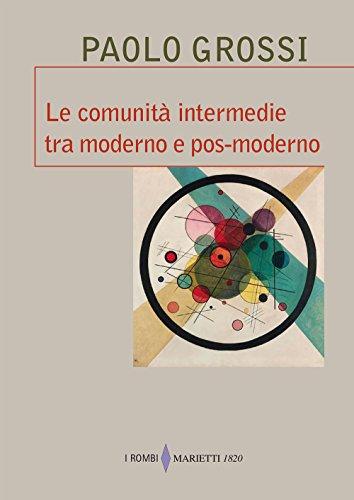 Le comunità intermedie tra moderno e pos-moderno
