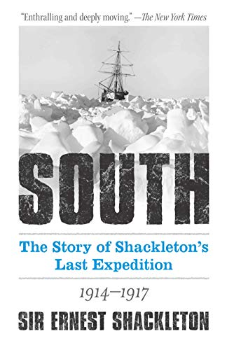 South: The Story of Shackleton's Last Expedition 1914-1917 (English Edition)