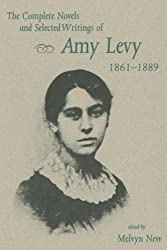 The Complete Novels and Selected Writings of Amy Levy, 1861-89