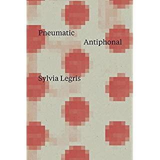 Pneumatic Antiphonal (New Directions Poetry Pamphlets)