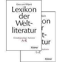 Lexikon der Weltliteratur - Fremdsprachige Autoren: Biographisch-bibliographisches Handwörterbuch A - Z