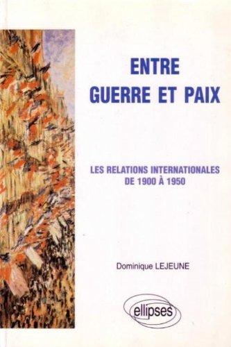 Entre guerre et paix : Les relations internationales de 1900 à 1950