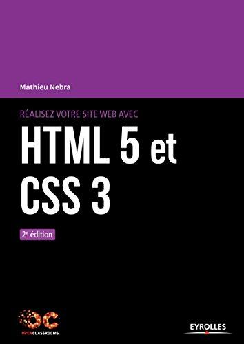 Réalisez votre site web avec HTML 5 et CSS 3 par Mathieu Nebra